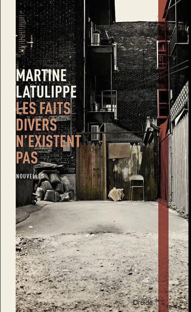 Les faits divers n'existent pas - Martine Latulippe